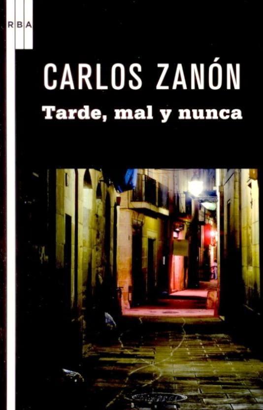 Tarde, mal y nunca - Carlos Zanon