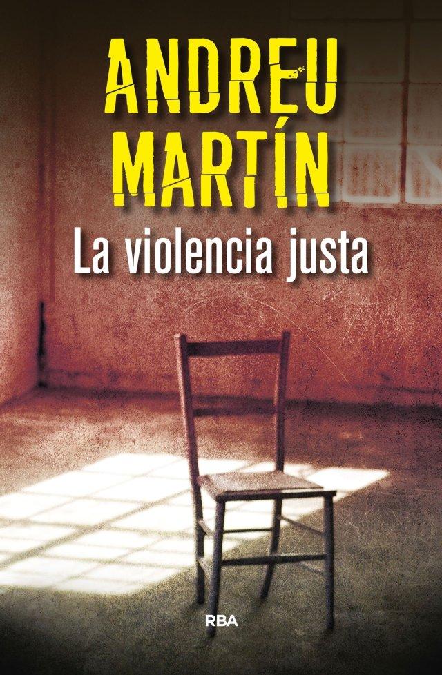 Andreu Martín - La violencia justa